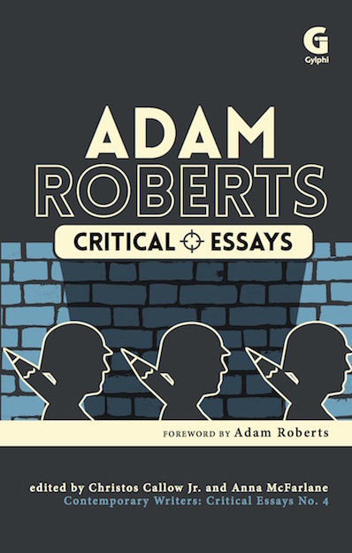 Adam Roberts: Critical Essays