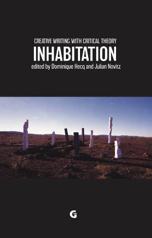 Creative Writing with Critical Theory: Inhabitation