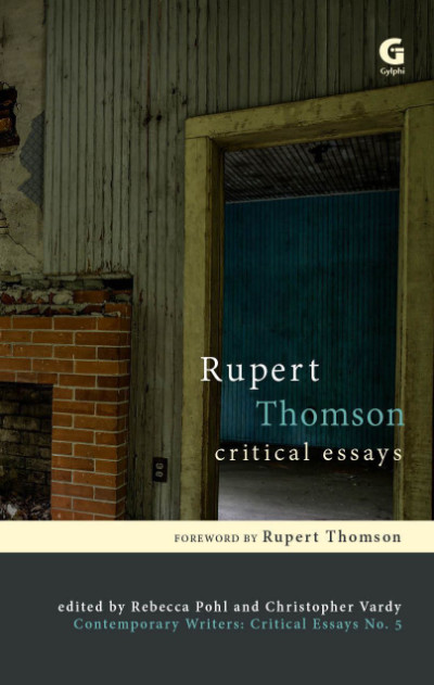 Rupert Thomson: Critical Essays